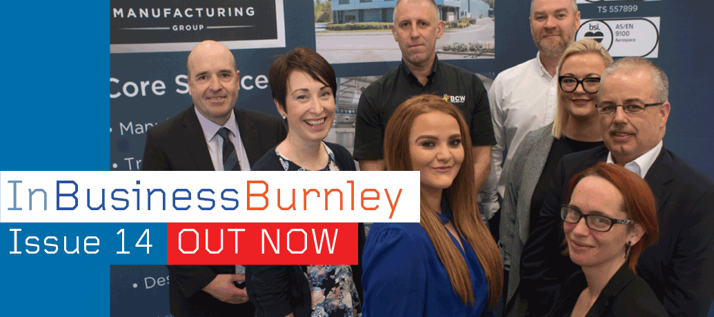 InBusinessBurnley Issue 14 Out Now