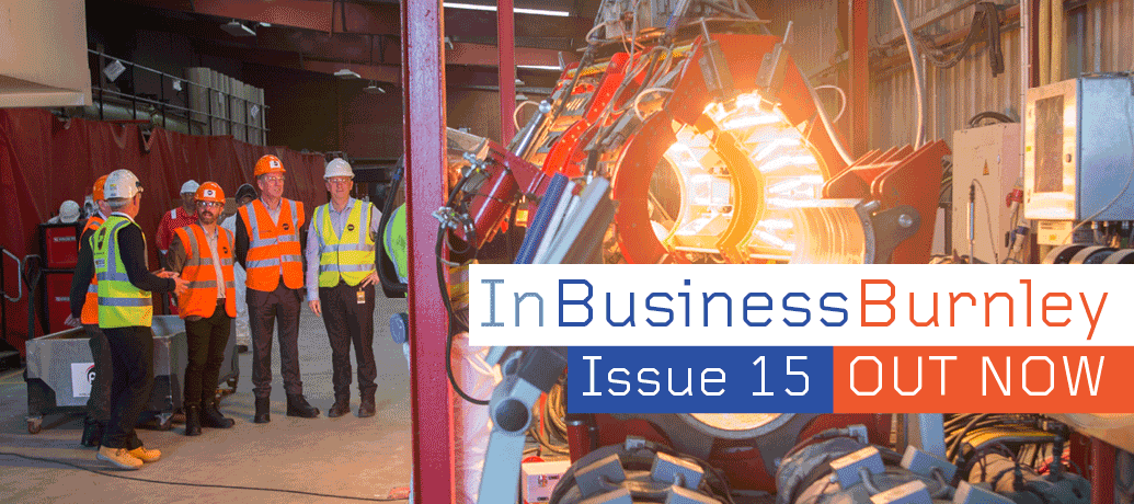 InBusinessBurnley Issue 15 Out Now